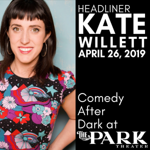 Comedy After Dark at the Park with Headliner Kate Willett